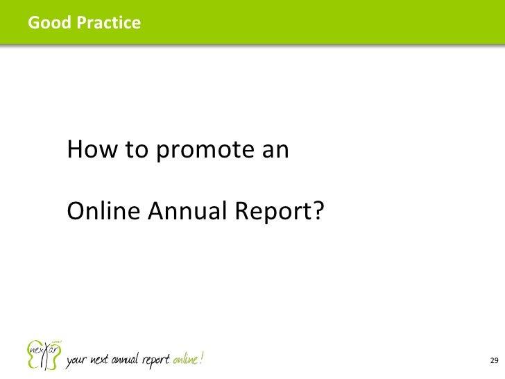 Good Practice <ul><ul><li>How to promote an  </li></ul></ul><ul><ul><li>Online Annual Report? </li></ul></ul>