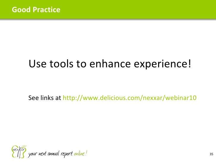 Good Practice <ul><ul><li>Use tools to enhance experience! </li></ul></ul><ul><ul><li>See links at  http://www.delicious.c...