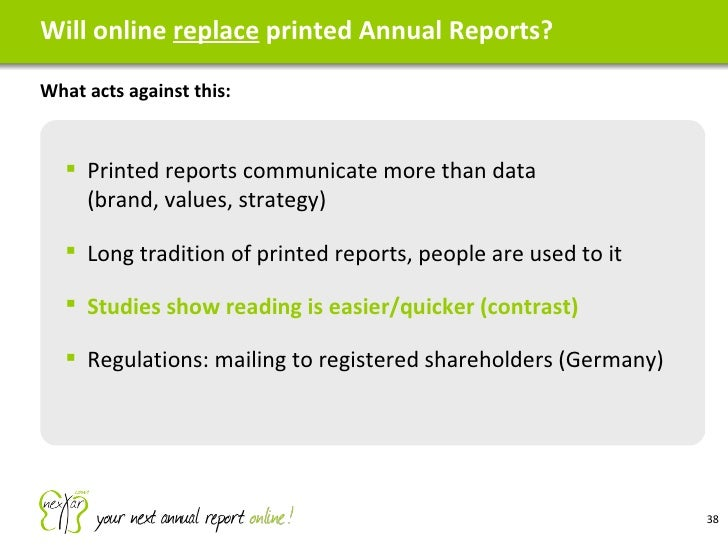 Will online  replace  printed Annual Reports? <ul><li>What acts against this: </li></ul><ul><ul><li>Printed reports commun...