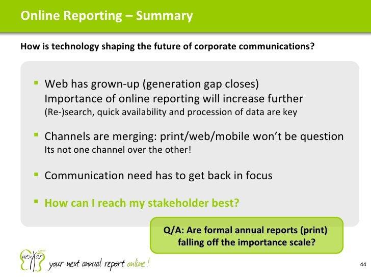 Online Reporting – Summary  <ul><li>How is technology shaping the future of corporate communications?  </li></ul><ul><ul><...