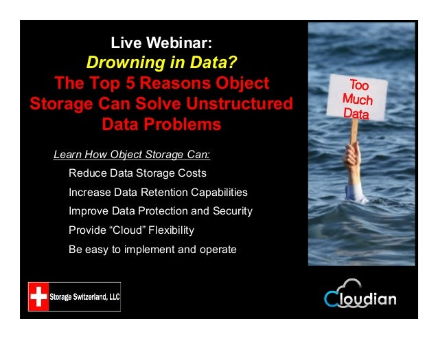 Live Webinar: Drowning in Data? The Top 5 Reasons Object Storage Can Solve Unstructured Data Problems Learn How Object Sto...