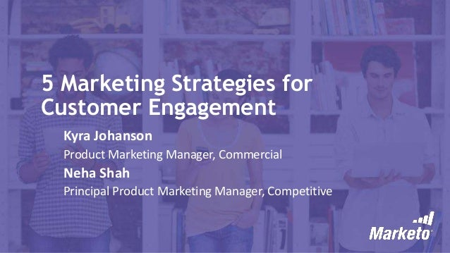 5 Marketing Strategies for Customer Engagement