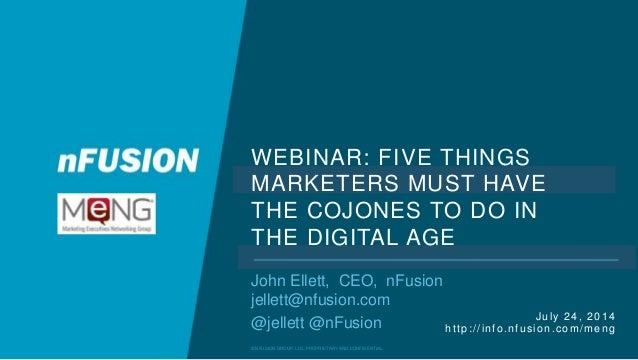 © NFUSION GROUP, LLC. PROPRIETARY AND CONFIDENTIAL. John Ellett, CEO, nFusion jellett@nfusion.com @jellett @nFusion WEBINA...