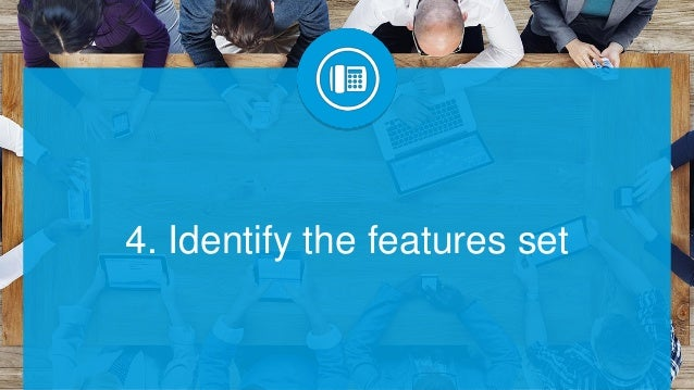 4. Identify the features set