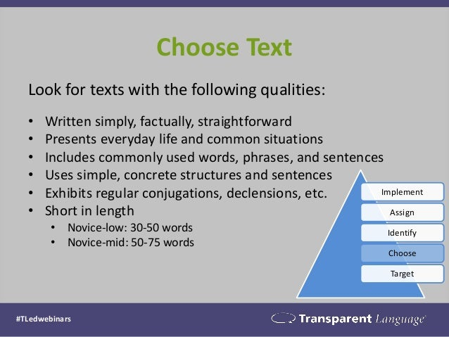 Choose Text  Look for texts with the following qualities:  •Written simply, factually, straightforward  •Presents everyday...