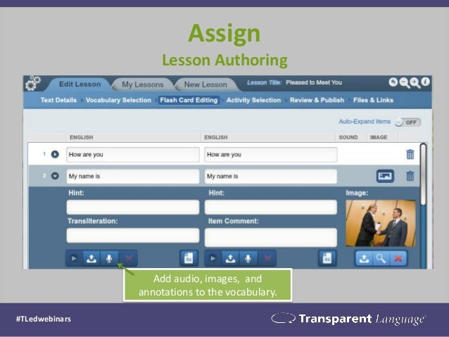 Assign Lesson Authoring  Add audio, images, and annotations to the vocabulary.  #TLedwebinars