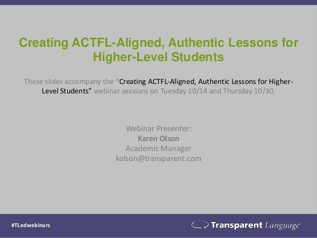 Education Webinar Series: Creating ACTFL-Aligned, Authentic Lessons for Higher-Level Students Slide 2