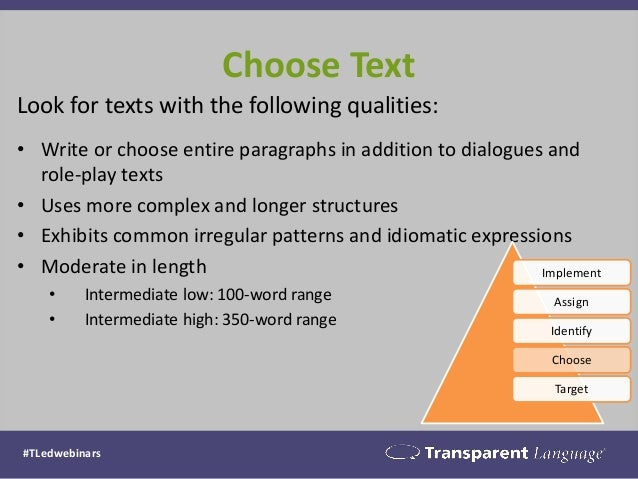 Choose Text  Look for texts with the following qualities:  •Write or choose entire paragraphs in addition to dialogues and...