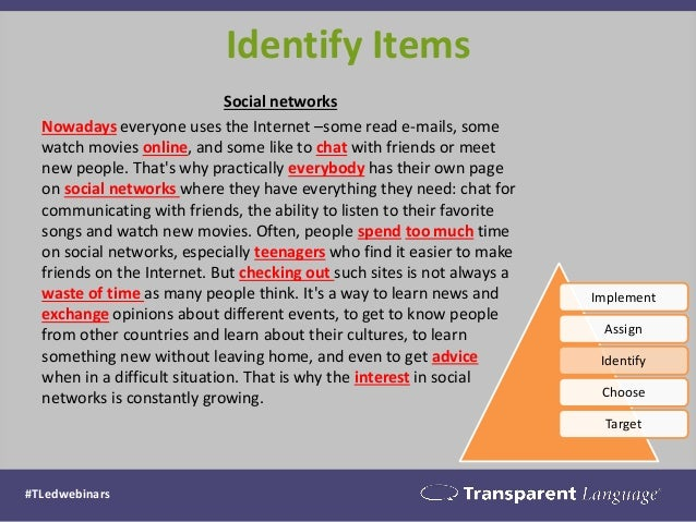 Identify Items  Social networks  Nowadays everyone uses the Internet –some read e-mails, some watch movies online, and som...
