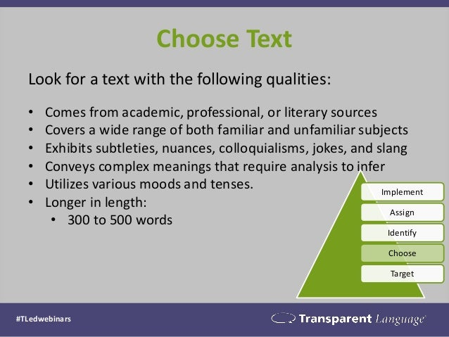 Choose Text  Look for a text with the following qualities:  •Comes from academic, professional, or literary sources  •Cove...