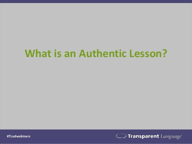 What is an Authentic Lesson?  #TLedwebinars