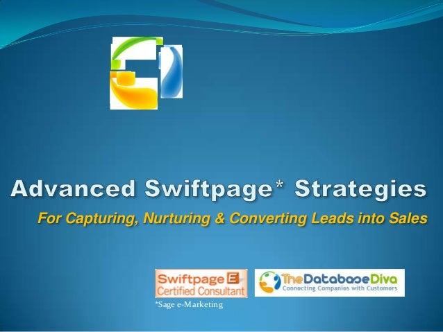 For Capturing, Nurturing & Converting Leads into Sales                *Sage e-Marketing