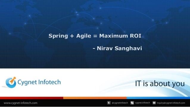 Spring + Agile = Maximum ROI - Nirav Sanghavi