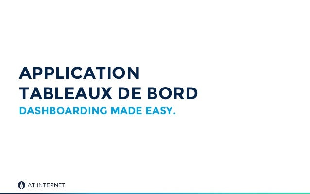 APPLICATION TABLEAUX DE BORD DASHBOARDING MADE EASY.