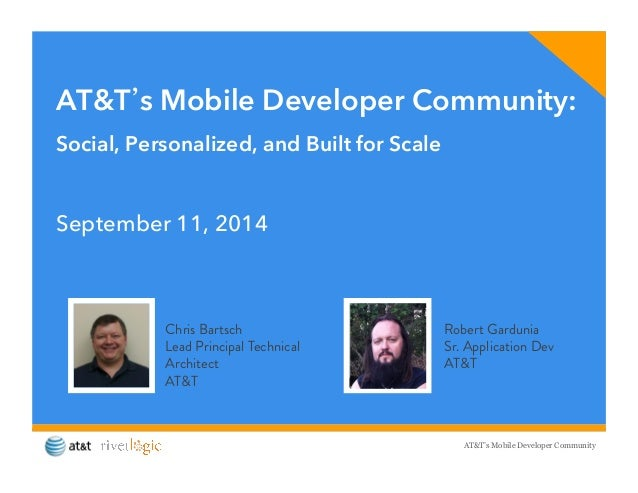 AT&T's Mobile Developer Community:  Social, Personalized, and Built for Scale  AT&T's Mobile Developer Community  Septembe...
