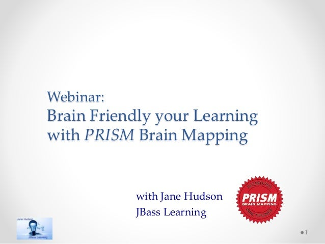 Webinar: Brain Friendly your Learning with PRISM Brain Mapping with Jane Hudson JBass Learning 1