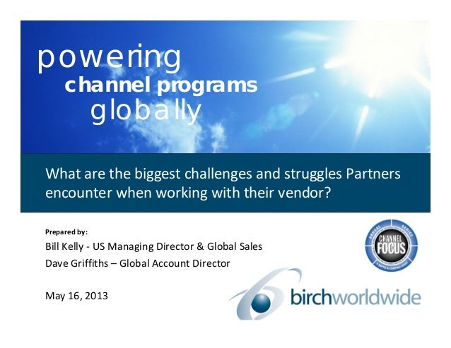 poweringchannel programsgloballyPrepared by:Bill Kelly ‐ US Managing Director & Global SalesDave Griffiths – Global Accoun...