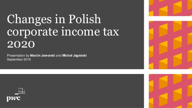 New Tax Changes For 2020.Changes In Polish Corporate Income Tax 2020