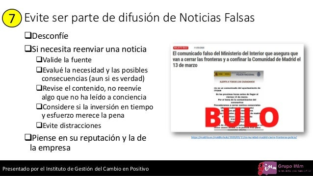 Presentado por el Instituto de Gestión del Cambio en Positivo Evite ser parte de difusión de Noticias Falsas ❑Desconfíe ❑S...