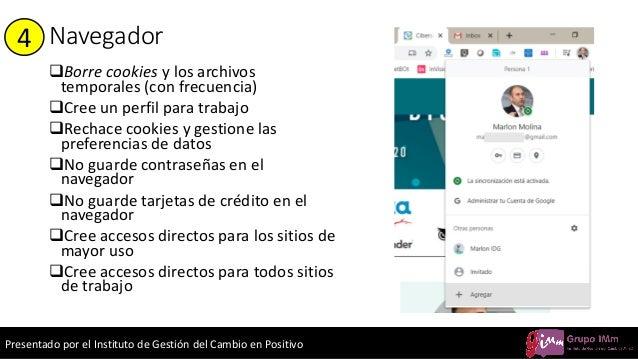 Presentado por el Instituto de Gestión del Cambio en Positivo Navegador ❑Borre cookies y los archivos temporales (con frec...
