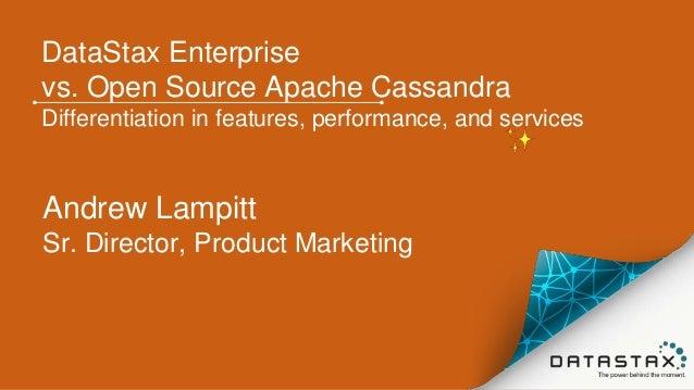 Webinar Comparing Datastax Enterprise With Open Source