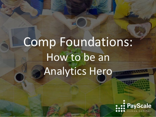 Comp Foundations: How to be an Analytics Hero