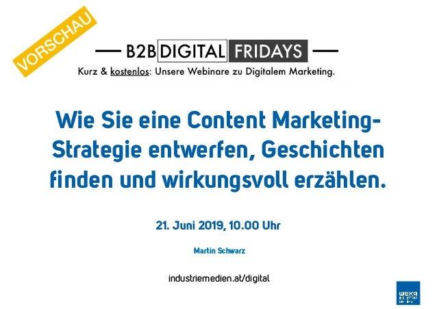 Wie Sie eine Content Marketing- Strategie entwerfen, Geschichten finden und wirkungsvoll erzählen. industriemedien.at/digit...
