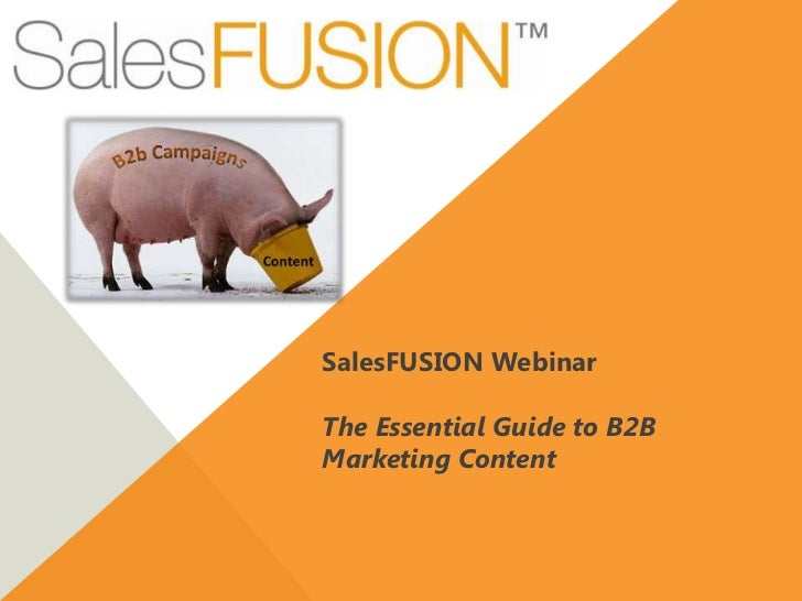 SalesFUSION WebinarThe Essential Guide to B2BMarketing Content
