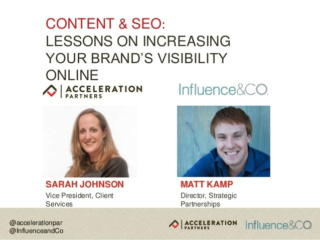 @accelerationpar @InfluenceandCo @accelerationpar @InfluenceandCo SARAH JOHNSON Vice President, Client Services CONTENT & ...