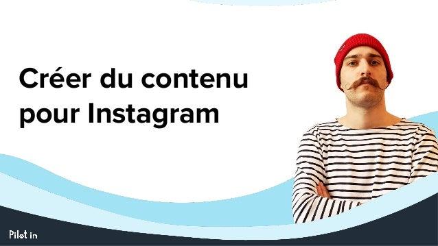 Créer du contenu pour Instagram