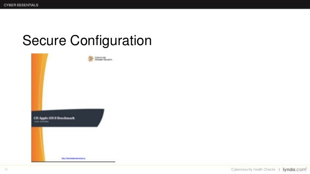 16 Secure Configuration CYBER ESSENTIALS Cybersecurity health Checks