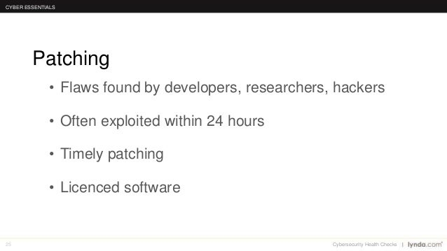 25 • Flaws found by developers, researchers, hackers • Often exploited within 24 hours • Timely patching • Licenced softwa...