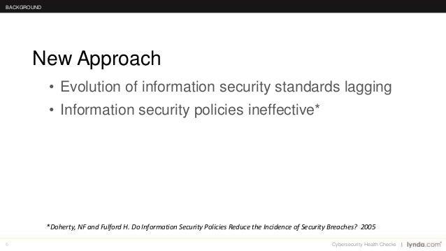 6 • Evolution of information security standards lagging • Information security policies ineffective* New Approach BACKGROU...