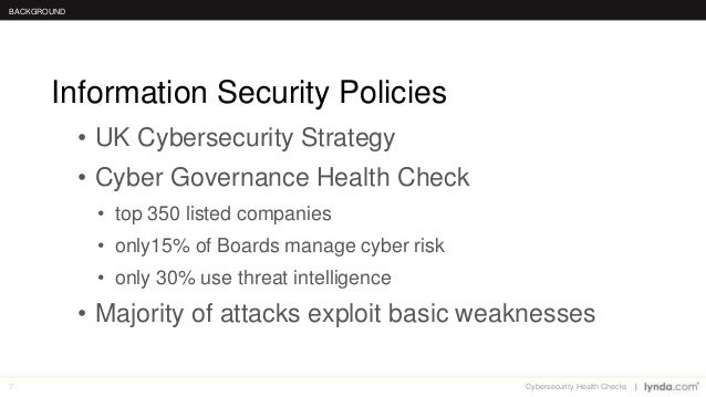 7 • UK Cybersecurity Strategy • Cyber Governance Health Check • top 350 listed companies • only15% of Boards manage cyber ...
