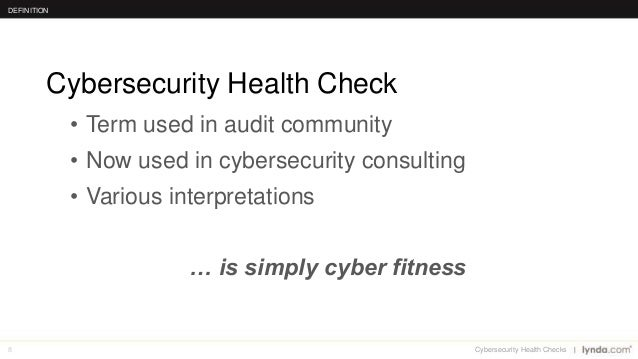 8 • Term used in audit community • Now used in cybersecurity consulting • Various interpretations … is simply cyber fitnes...
