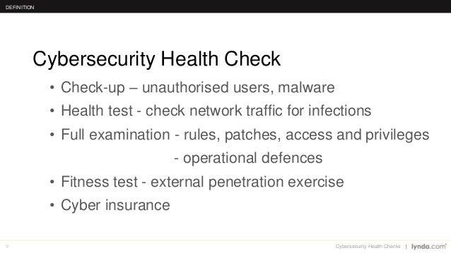 9 • Check-up – unauthorised users, malware • Health test - check network traffic for infections • Full examination - rules...