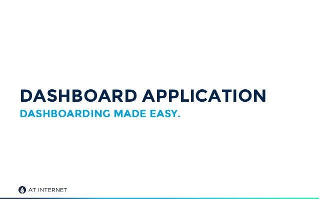DASHBOARD APPLICATION DASHBOARDING MADE EASY.
