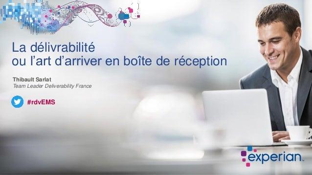 Séminaire en ligne - Délivrabilité - 18 Mai 2017 Slide 3