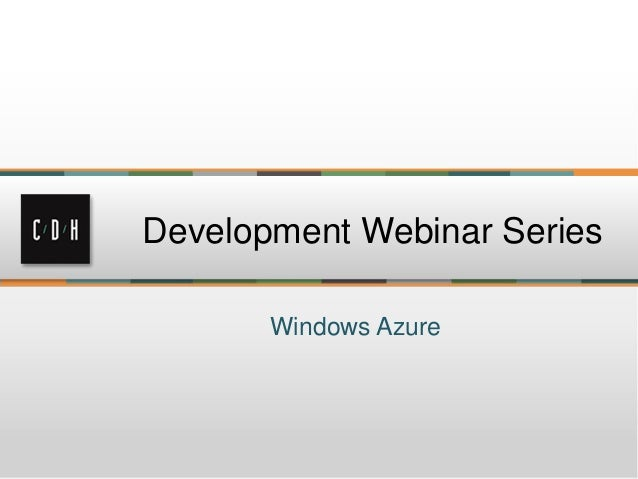 Windows AzureDevelopment Webinar Series