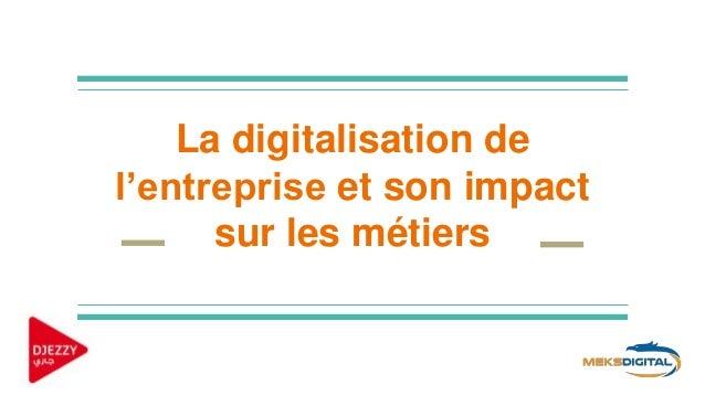 La digitalisation de l'entreprise et son impact sur les métiers
