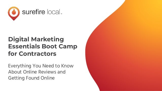 Digital Marketing Essentials Boot Camp for Contractors Everything You Need to Know About Online Reviews and Getting Found ...