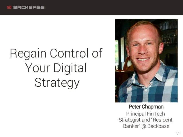 """Customer Experience Solutions. Delivered. Peter Chapman Principal FinTech Strategist and """"Resident Banker"""" @ Backbase Rega..."""