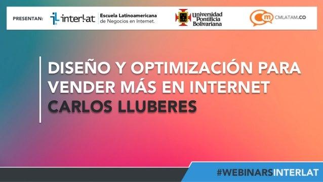 DISEÑO Y OPTIMIZACIÓN PARA VENDER MÁS EN INTERNET CARLOS LLUBERES  #FormaciónEBusiness