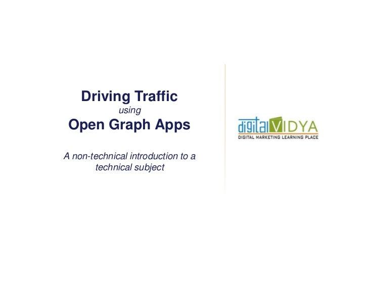 Driving Traffic             using Open Graph AppsA non-technical introduction to a       technical subject