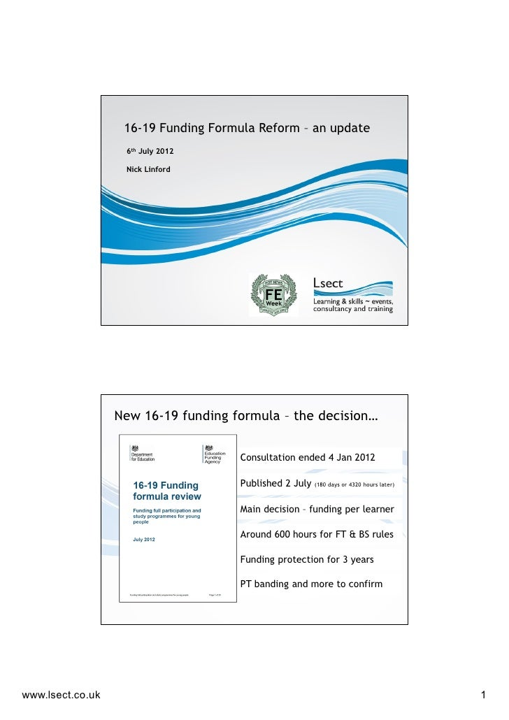 16-19 Funding Formula Reform – an update                   6th July 2012                   Nick Linford                  N...