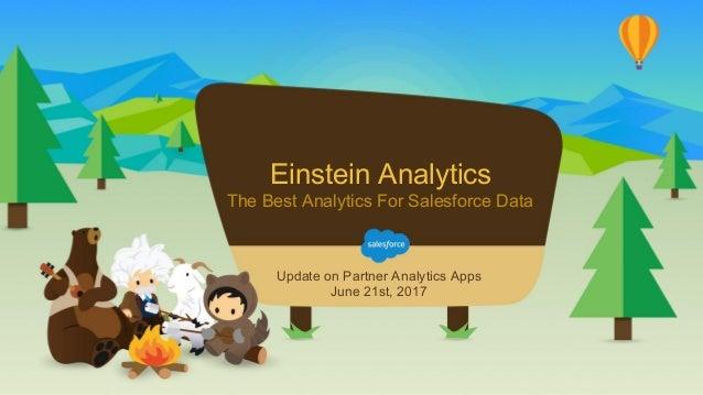Einstein Analytics The Best Analytics For Salesforce Data Update on Partner Analytics Apps June 21st, 2017