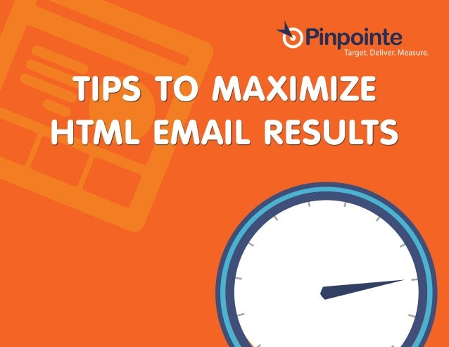 TIPS TO MAXIMIZE HTML EMAIL RESULTS