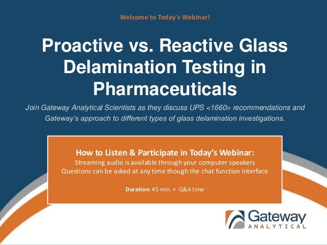 Proactive vs. Reactive Glass Delamination Testing in Pharmaceuticals Join Gateway Analytical Scientists as they discuss UP...