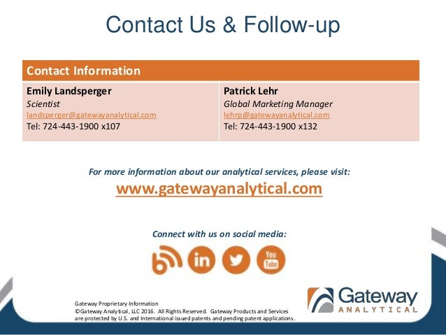 Contact Us & Follow-up For more information about our analytical services, please visit: www.gatewayanalytical.com Connect...
