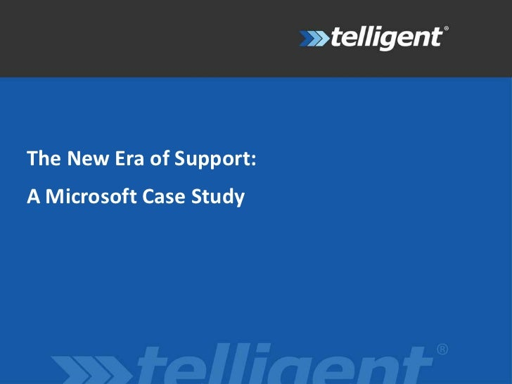 The New Era of Support:<br />A Microsoft Case Study<br />